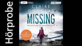 Claire Douglas: Missing - Niemand sagt die ganze Wahrheit (Hörprobe)
