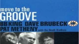 Pat Metheny, Dave Brubeck & B.B. King - Move To The Groove