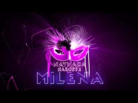 Naymada ft. Hakob 92 - MILENA