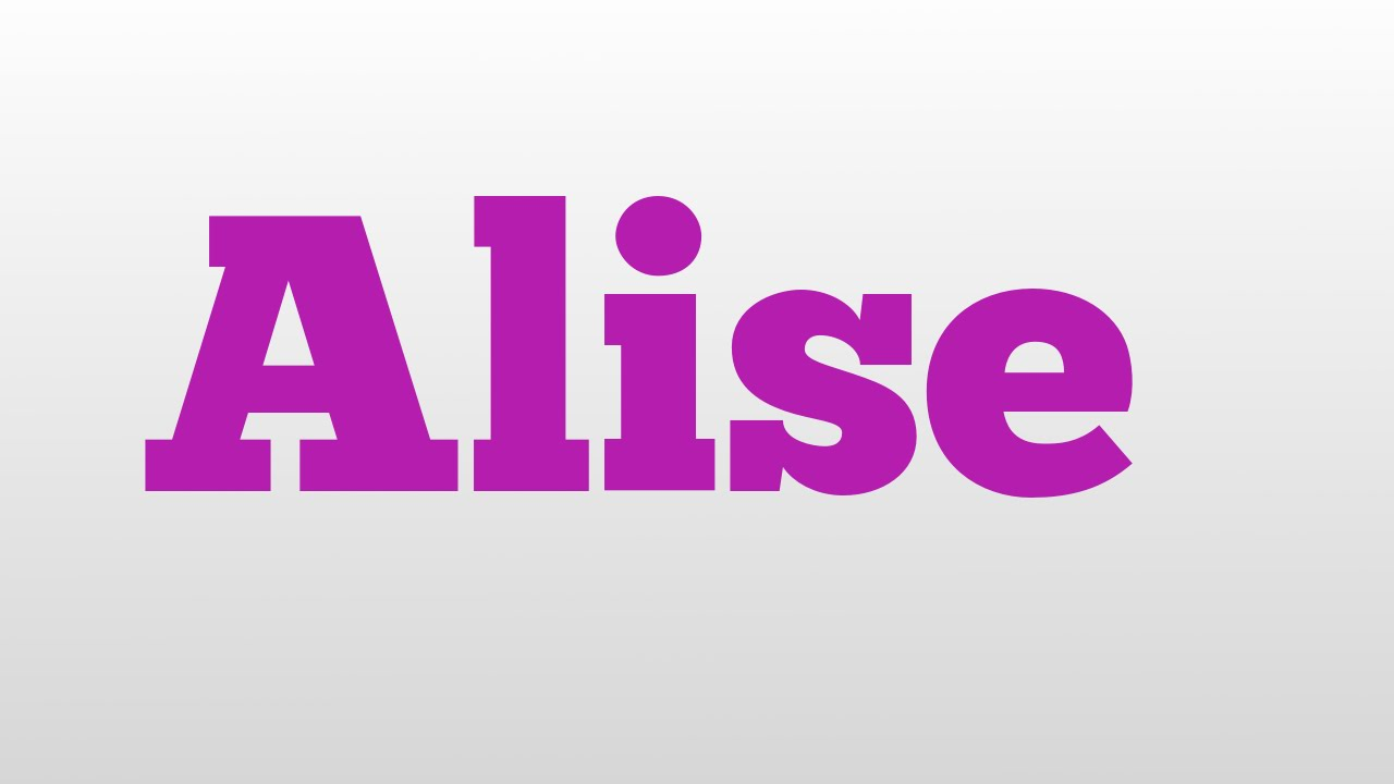 Alise meaning and pronunciation - YouTube