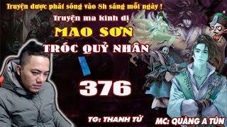 Mao Sơn Tróc Quỷ Nhân [ Tập 376 ] Sai Lầm Vì Coi Thường Người Khác - Truyện ma pháp sư- Quàng A Tũn