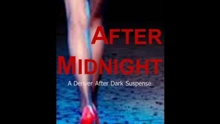 After Midnight, A Denver After Dark Suspense