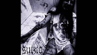 SUIZID - I left this life to rot