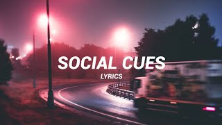 Social Cues [ lyrics ] - Cage the Elephant