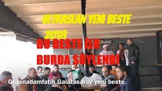 BUNDAN BÜYÜK GURUR YOK ULTRASLAN ,Galatasaray Beste Yeni 2018Gezenadamfatih