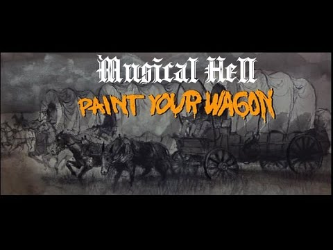 Paint Your Wagon: Musical Hell Review #30