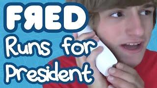Fred Runs for President!