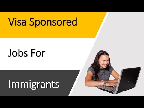 Visa Sponsored Jobs For Immigrants – The Big List Is Here!