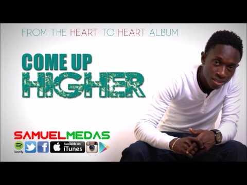 Come up Higher - Samuel Medas (Chill Spot Riddim)