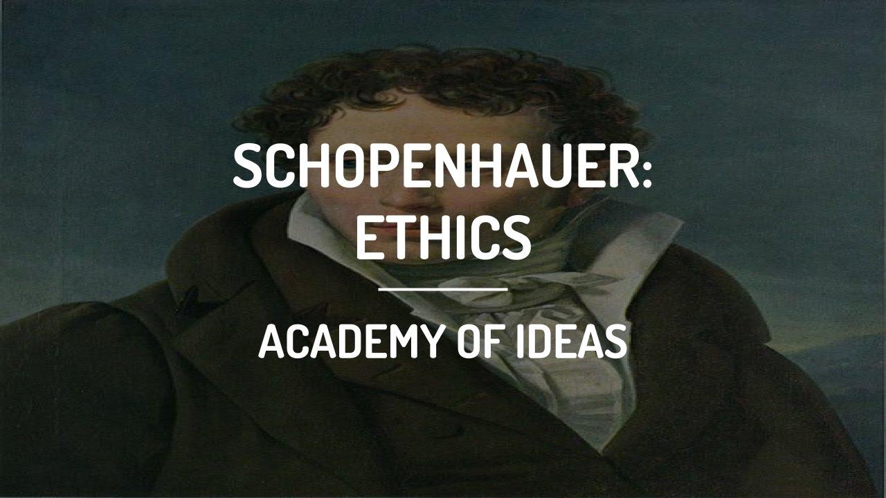 Introduction to Schopenhauer: Schopenhauer's Ethics