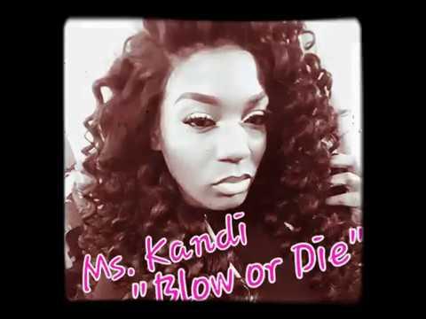 "Ms. Kandi ""Blow or Die"" Freestyle"
