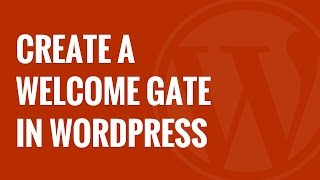 How to Create a Welcome Gate in WordPress