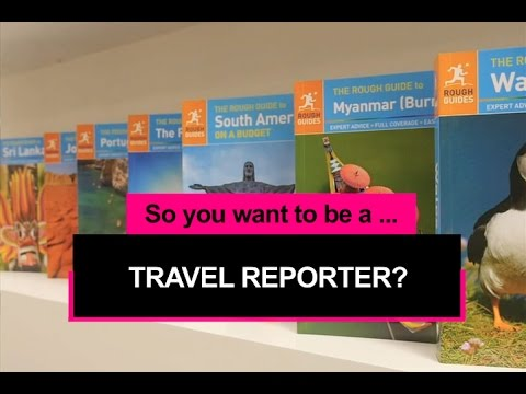 So you want to be a travel journalist?