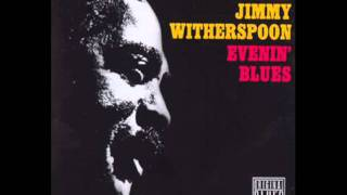 Jimmy Witherspoon & T-Bone Walker : I