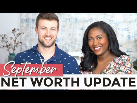 Our Net Worth! September 2019 Financial Independence Update