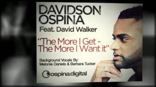 "Davidson Ospina Ft. David Walker ""The More I Get - The More I Want It"""