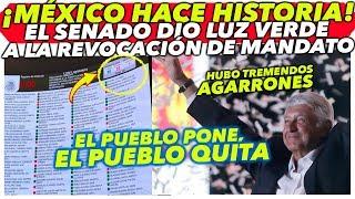 ¡LA MEJOR NOTICIA DEL MES! Senado APRUEBA #RevocacionDeMandato