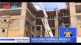 The 500,000 homes riddle as MPs quiz Treasury CS