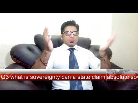 Q3 what is sovereignty can a state claim absolute sovereignty in view of increasing dependency of st