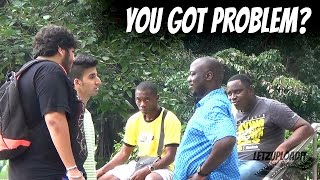 You got problem? - Making people angry prank