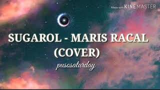 Sugarol - Maris Racal (cover) | pusosaturday