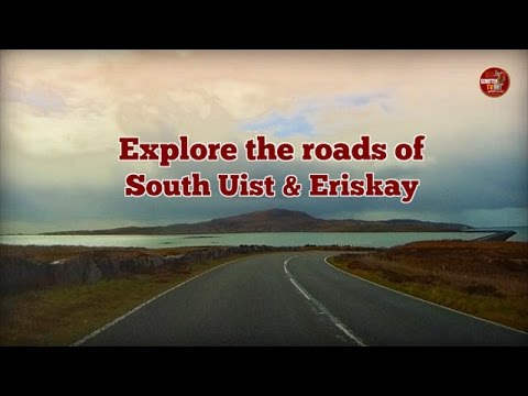 The Outer Hebrides -  Explore the roads of South Uist & Eriskay