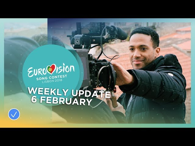 Eurovision Song Contest - Weekly Update 6 February 2018
