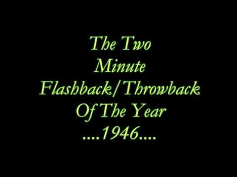 Flashback 1946 ( Two Minute Look)