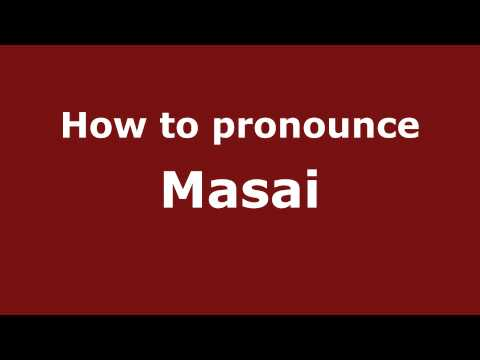 How to Pronounce Masai - PronounceNames.com