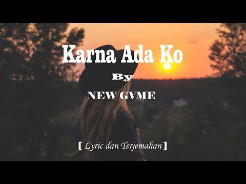 NEW GVME - Karna Ada Ko  [Lirik & Artinya]