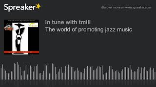 The world of promoting jazz music
