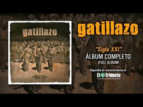 "GATILLAZO ""Siglo XXI"" (Álbum completo)"
