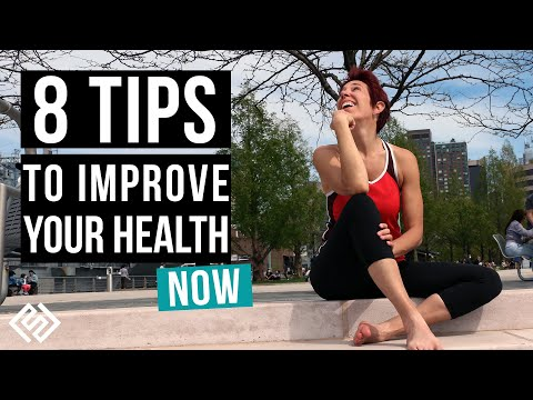 8 Simple Ways To Improve Your Health Right Now