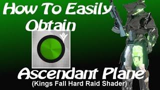 How To Easily Obtain 'Ascendant Plane' Kings Fall Heroic Shader.