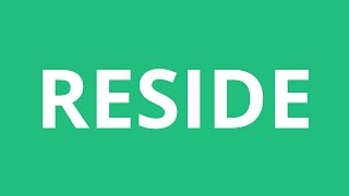 How To Pronounce Reside - Pronunciation Academy