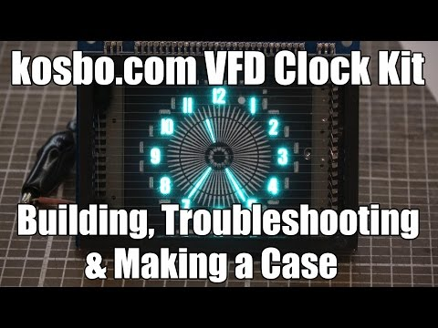Kosbo Round VFD Clock Kit - Building, Troubleshooting & Making a Case