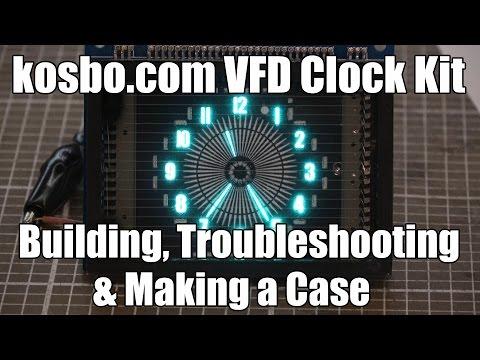 Kosbo Round VFD Clock Kit - Building, Troubleshooting & Making A Case