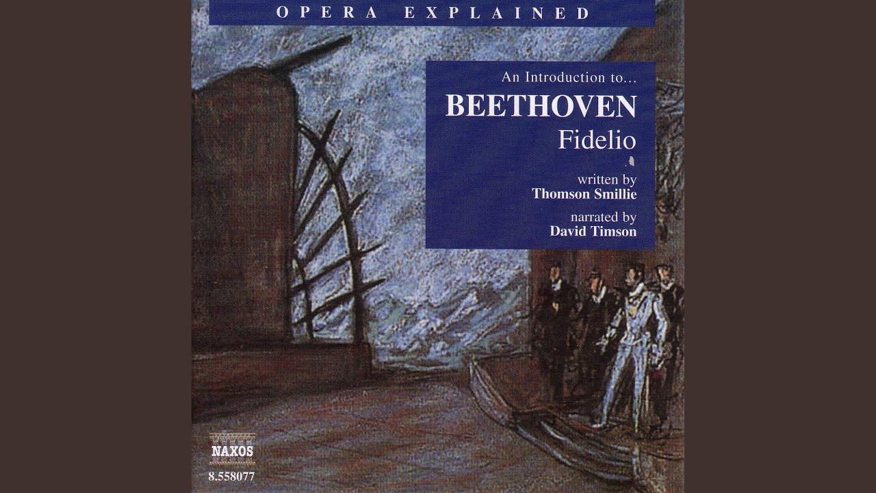 Opera Explained Beethoven Fidelio Leonore Recitative And Aria