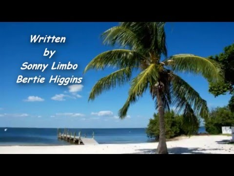 Key Largo -  Lyrics - Bertie Higgins