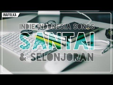 SANTAI & SELONJORAN - Indie Indonesia Pop Folk Compilation #4