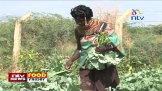 The unseen face of Turkana - Food Friday