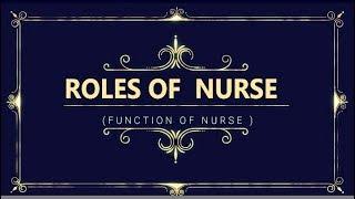 ROLE OF NURSE AND FUNCTION OF NURSE (we are Nurses & Proud to be Nurse)
