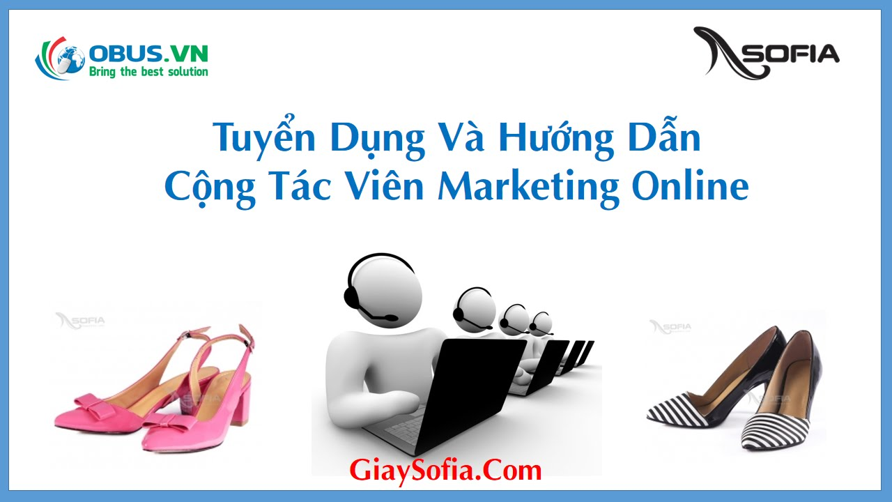 Tuyển dụng CTV Marketing Online và hướng dẫn CTV cho Website Giaysofia.com