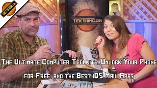 TekThing 5: The Ultimate Computer Toolkits, Unlock Your Phone for Free, and the Best iOS Mail Apps