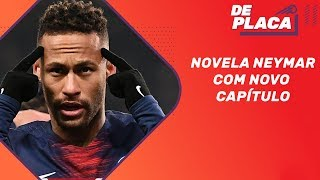 Neymar  na mira do Barcelona; Flamengo de olho no craque? | De Placa (30/07/2019)