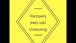 Toddler Aria Unboxing Pampers Easy Ups