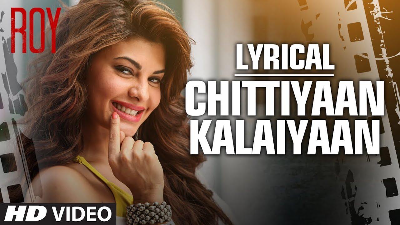 chittiyaan kalaiyaan mp3 song free download