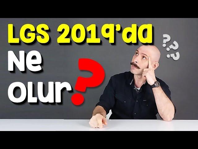 2019 LGSde Ne Olur?