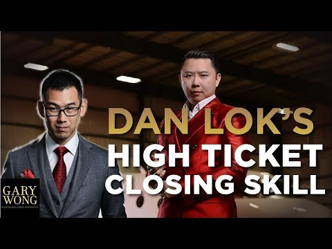 How I Used Dan Lok's High Ticket Closing Skill In My Real Estate Business