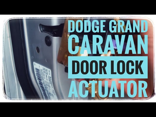 How To Replace The Drivers Side Door Lock Actuator 2003 Dodge Grand Caravan You